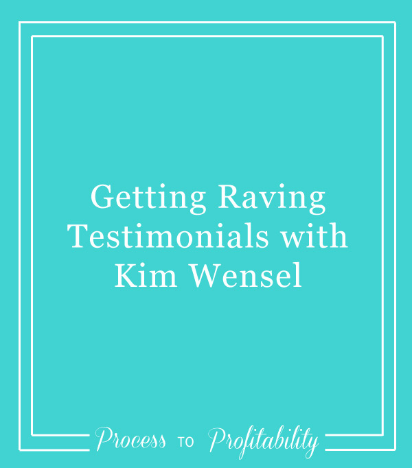 79-Getting-Raving-Testimonials-with-Kim-Wensel.jpg