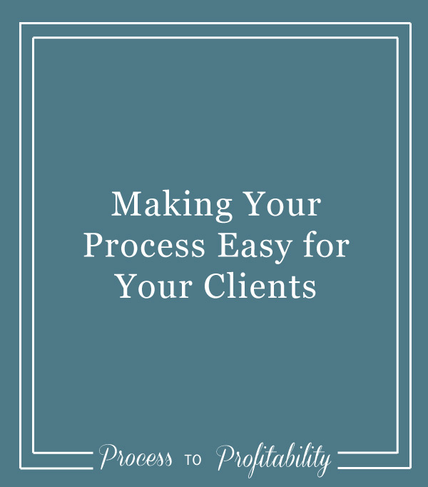80-Making-Your-Process-Easy-for-Your-Clients.jpg
