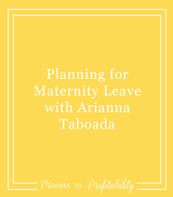 87-Planning-for-Maternity-Leave-with-Arianna-Taboada.jpg