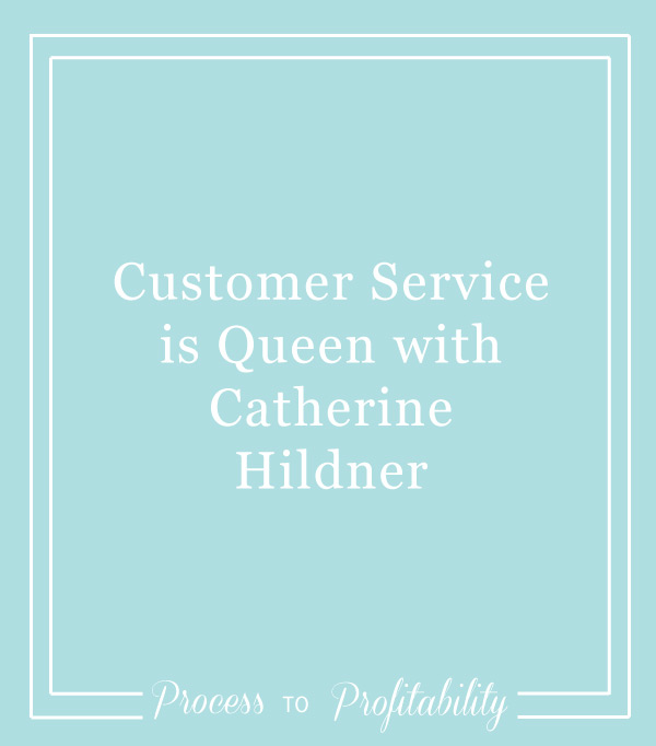 93-Customer-Service-is-Queen-with-Catherine-Hildner.jpg