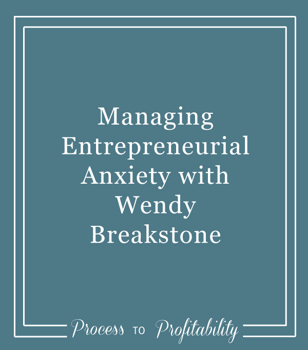95-Managing-Entrepreneurial-Anxiety-with-Wendy-Breakstone.jpg