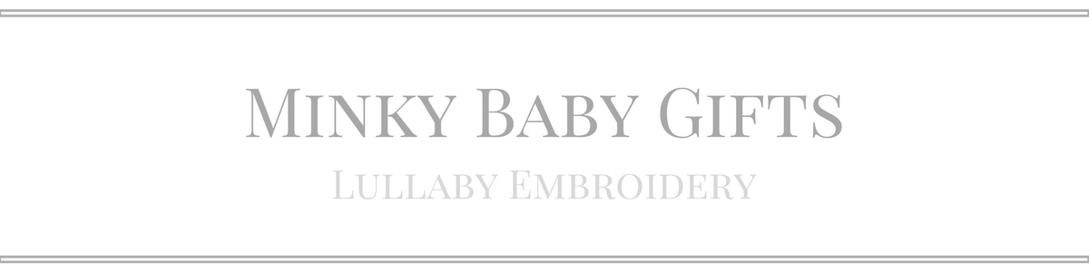 Lullaby Embroidery / Minky Baby Gifts