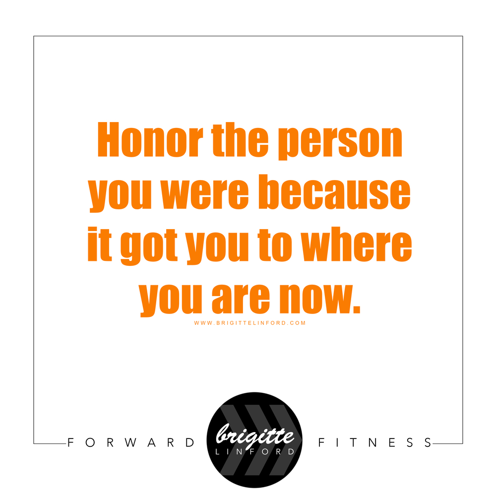 HONOR THE PERSON YOU WERE