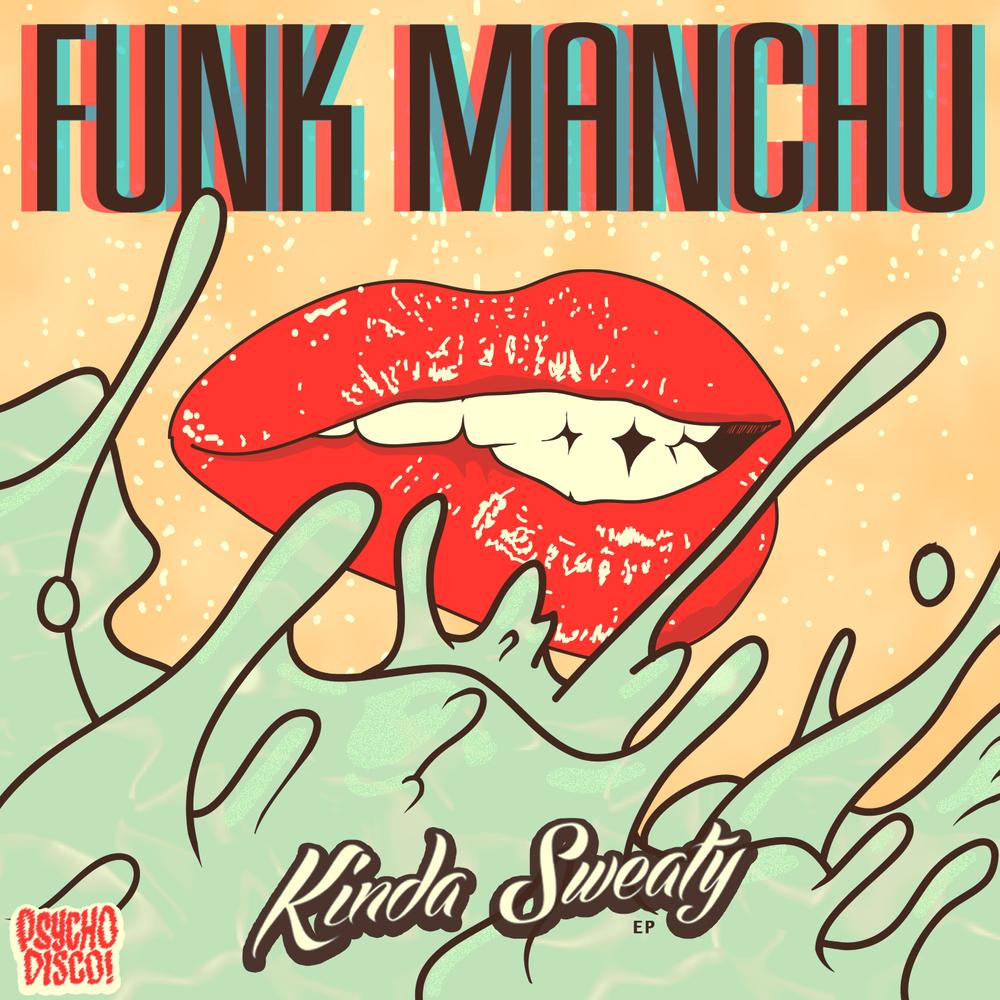 PSYCHD005 Funk Manchu Kinda Sweaty cover.jpg
