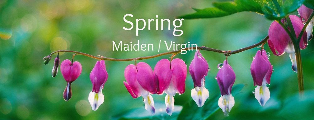 Spring - Maiden & Virgin