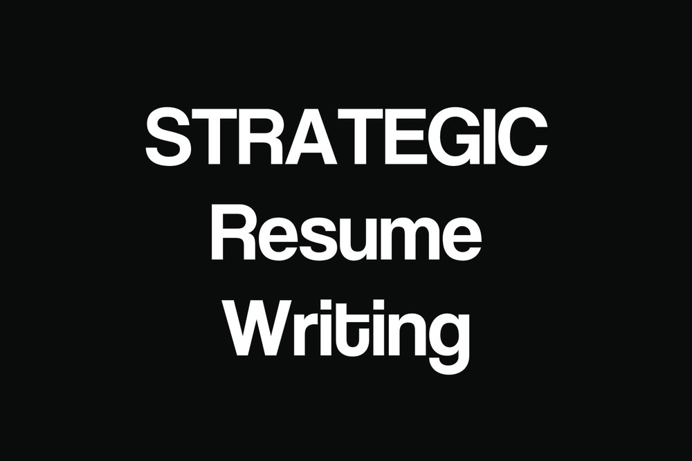 Strategic Resume Writing