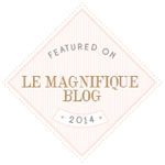Featured on Le Magnifique Blog