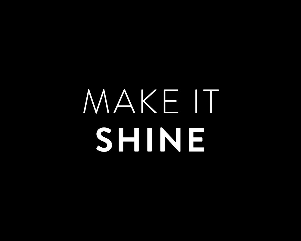 Make it Shine.jpg
