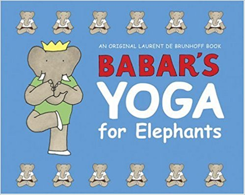 Babar's Yoga for Elephants.jpg