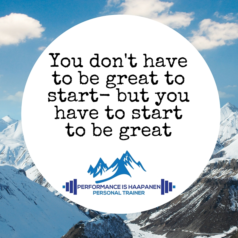 you don't have to start to be great