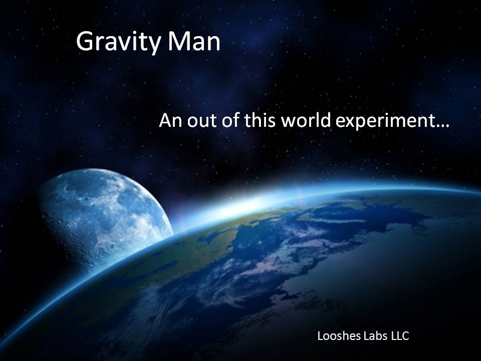 "The Gravity Man: ""Top Secret Project"""