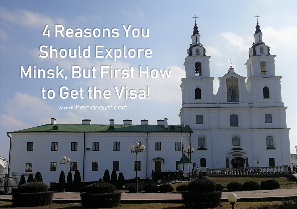 4 Reasons You Should Explore Minsk, But First How to Get the Visa