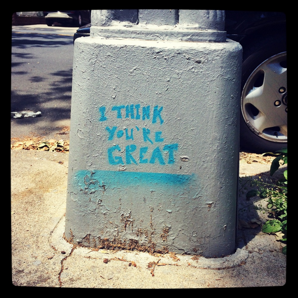 An affirming message that I found on a street light in Brooklyn at a time when I really needed to hear it.