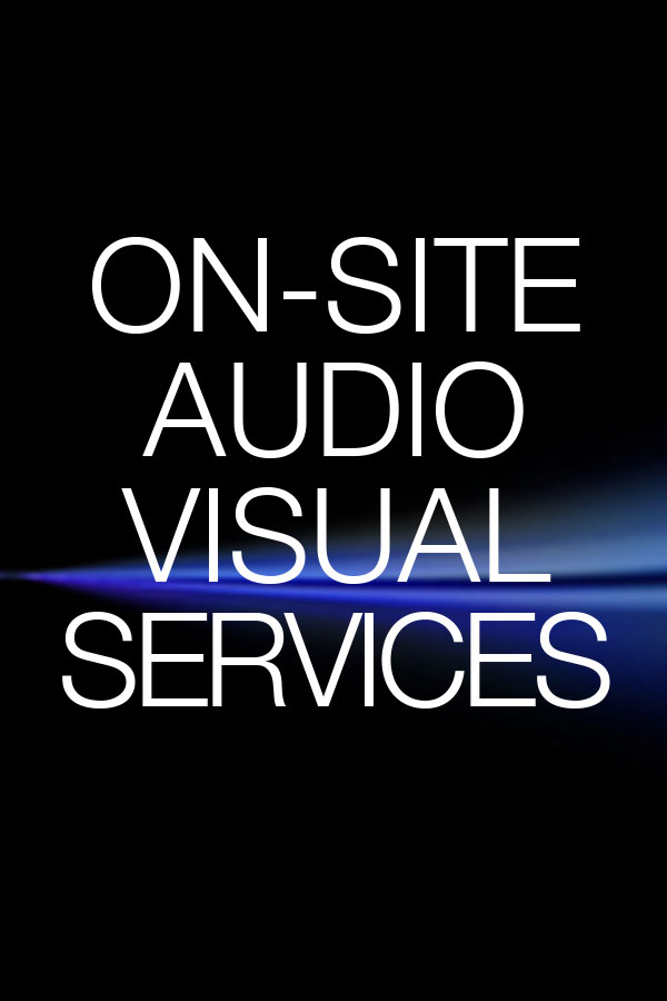 On-Site Audio Visual Services . Rental and Staging