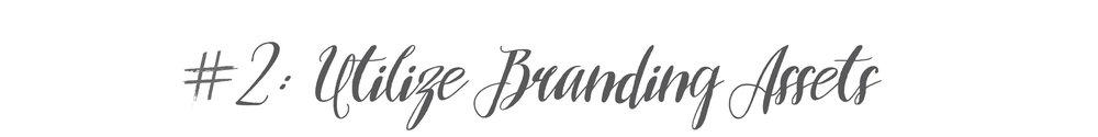 #2: Utilize Branding Assets