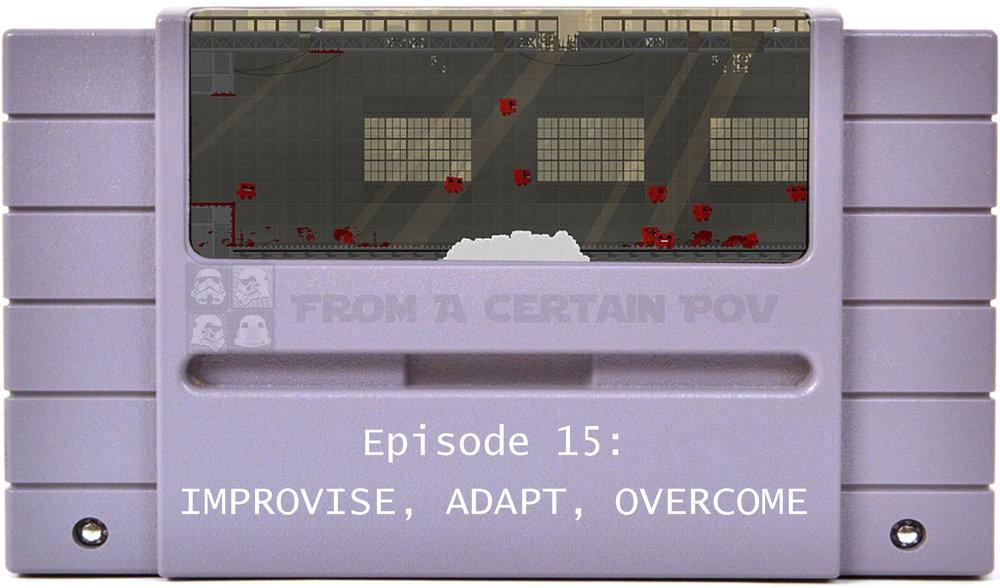 15 - IMPROVISE ADAPT OVERCOME.jpg