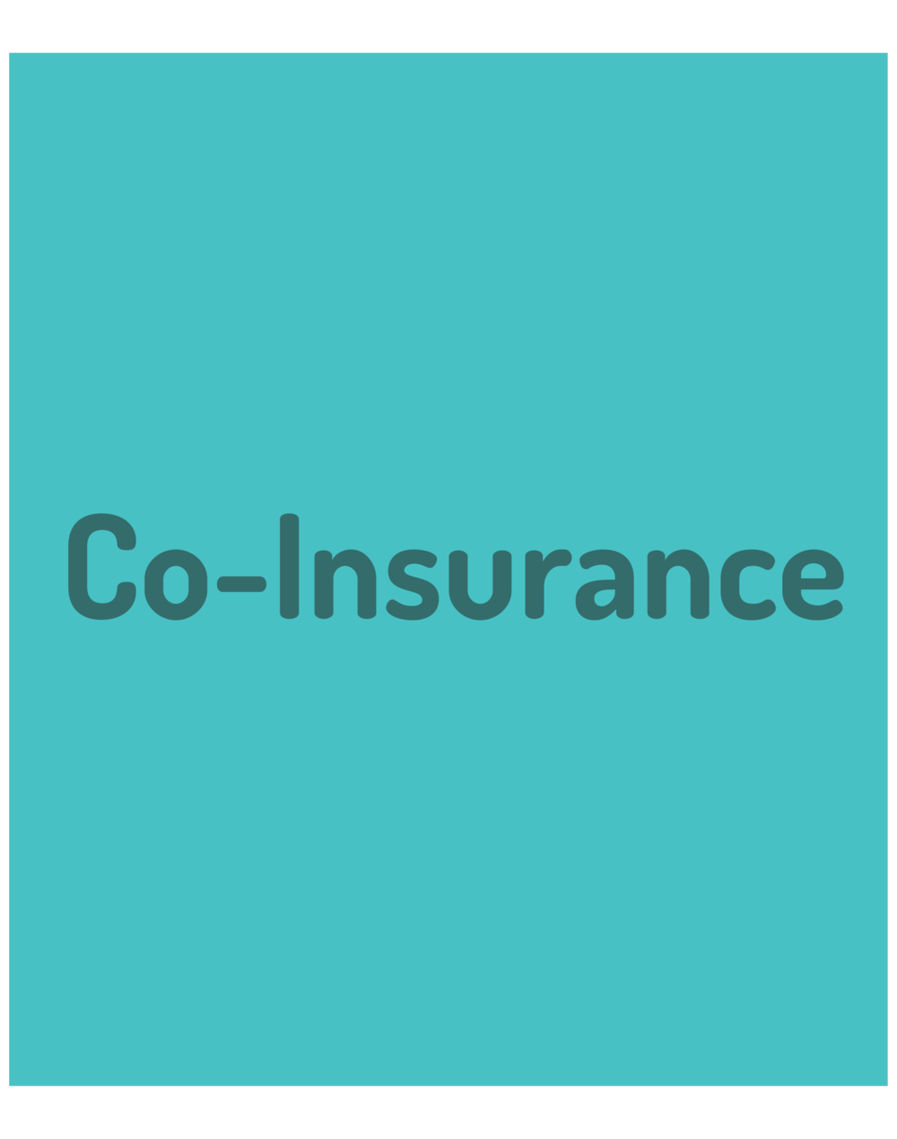 CO-INSURANCE:  Co-insurance is a  part or percentage (%) of the total cost of some health services that you pay after you have met your deductible for the year.  For example, if you have surgery, your health insurance would pay for most of it and you would for less of it.