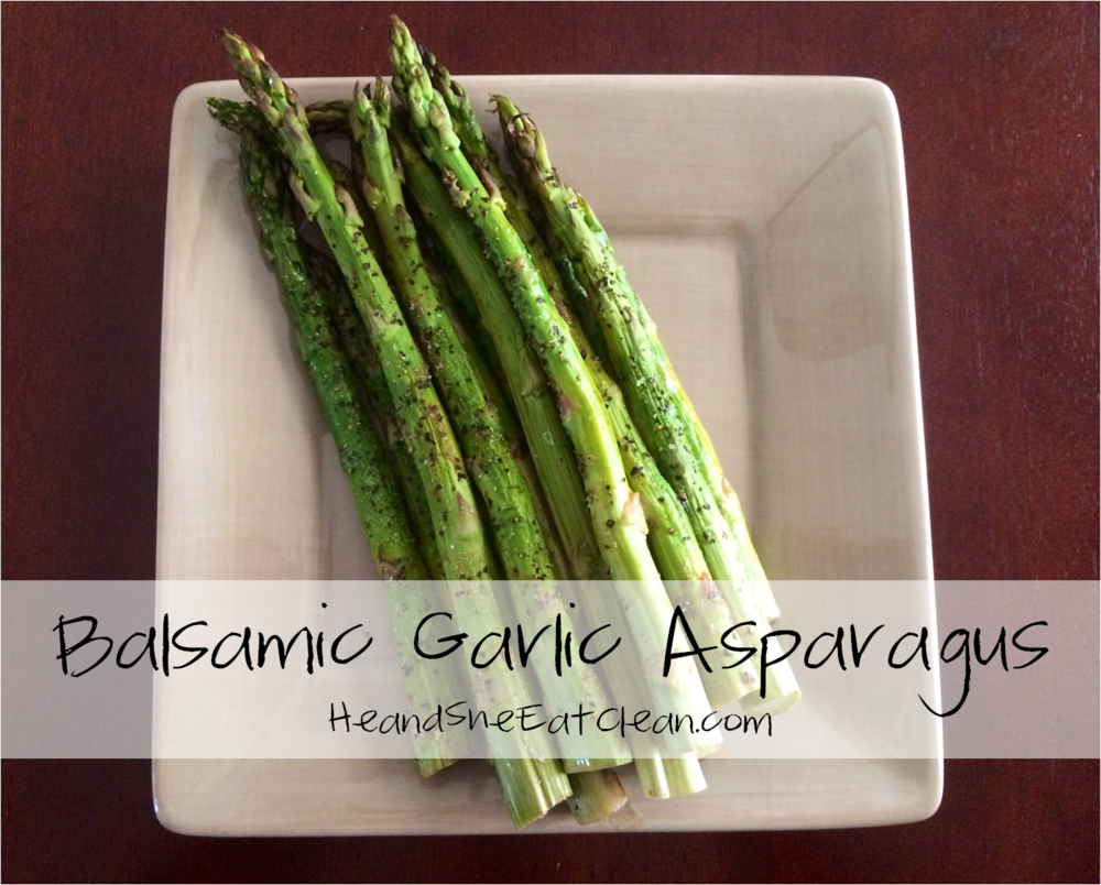 Clean Eat Recipe: Balsamic Garlic Asparagus | He and She Eat Clean