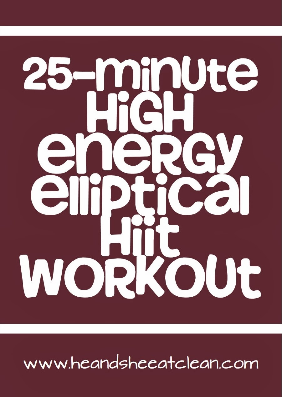 25 Minute High Energy Elliptical HIIT Routine | He and She Eat Clean