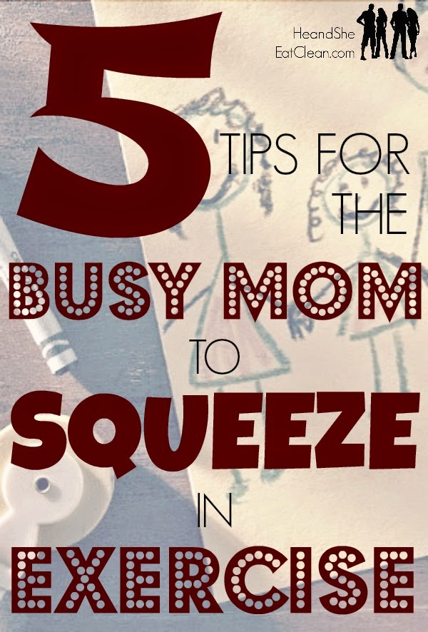 five-tips-squeeze-how-to-exercise-fitness-busy-schedule-moms-back-to-school-mothers-motherhood-workout-he-she-eat-clean.jpg
