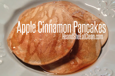 Clean Eat Recipe: Apple Cinnamon Pancakes | He and She Eat Clean