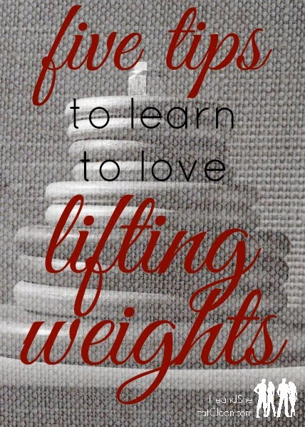 5 Simple Tips to Learn to Love Lifting Weights