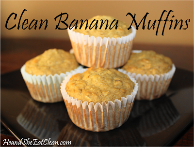 Clean Eat Recipe: Banana Muffins | He and She Eat Clean