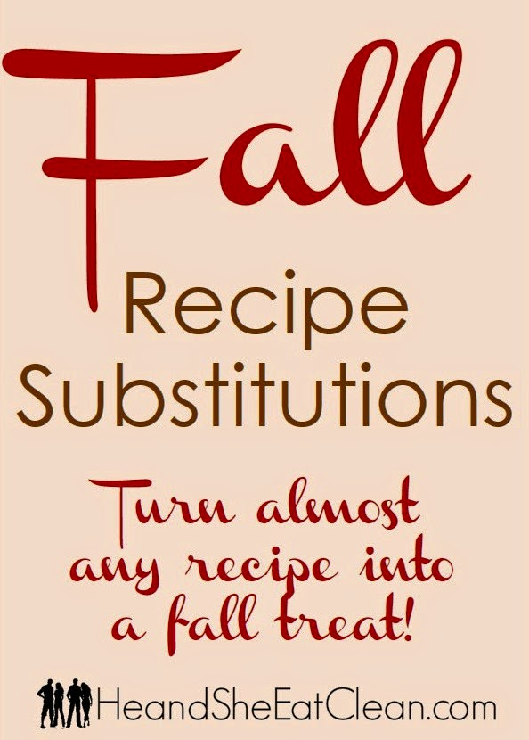 Fall-Recipe-Substitutions-switches-to-make-any-recipe-feel-like-fall-clean-eating-swaps-how-to-switch-holiday-baking-he-she-eat-clean.jpg