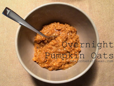 Clean Eat Recipe :: Overnight Pumpkin Oats | He and She Eat Clean