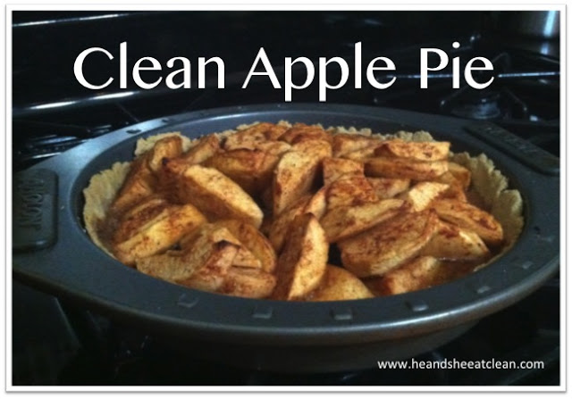 Eat Clean Recipe: Apple Pie | He and She Eat Clean