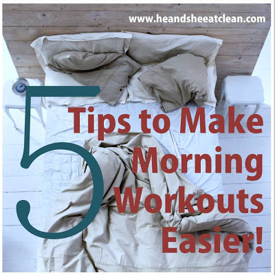 Hate working out in the morning? These will make it easier for you! 5 Simple Tips to Make Morning Workouts Easier! #fitness #workout#tips #health #heandsheeatclean