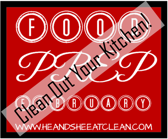 food-prep-february-he-and-she-eat-clean-healthy-diet-fitness-lifestyle-recipes-clean-out-your-kitchen.png