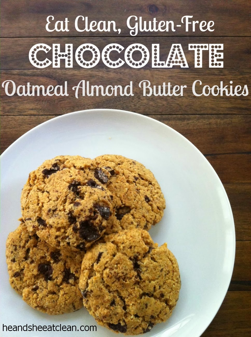Chocolate Oatmeal Almond Butter Cookies | He and She Eat Clean