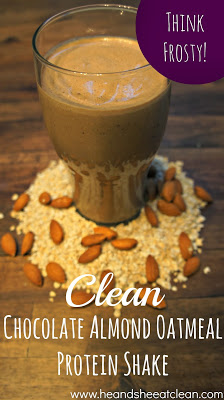 Clean Eat Recipe: Chocolate Almond Oatmeal Protein Shake | He and She Eat Clean