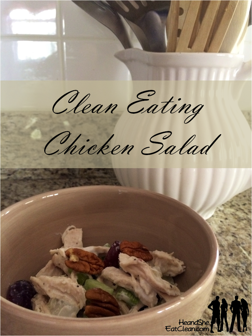 Clean Eating Chicken Salad | He and She Eat Clean