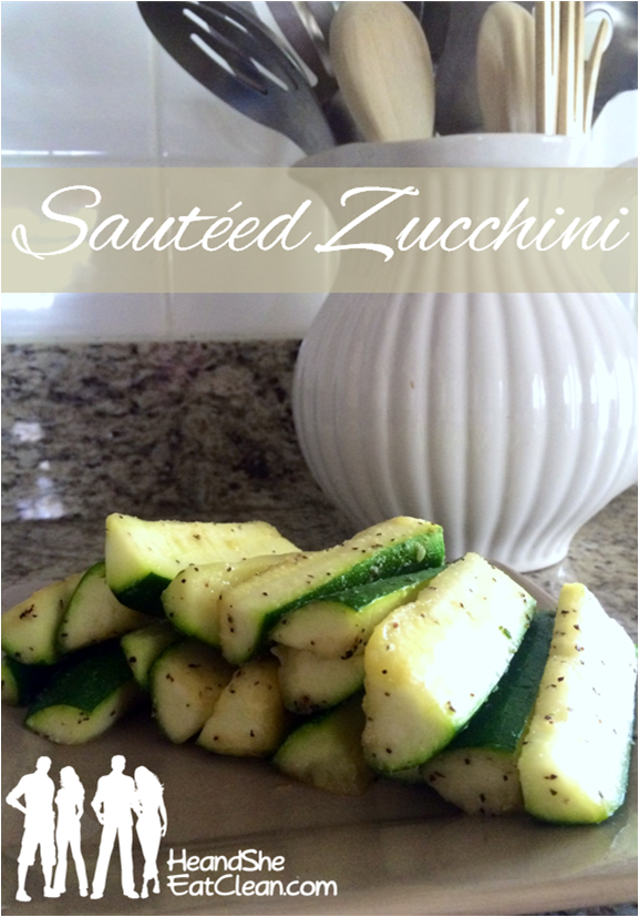 sauteed_zucchini_vegetable_healthy_food_eat_clean_he_and_she_eat_clean-logo.png