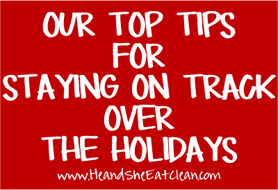 our-top-tips-for-staying-on-track-over-the-holidays-he-and-she-eat-clean-main.png