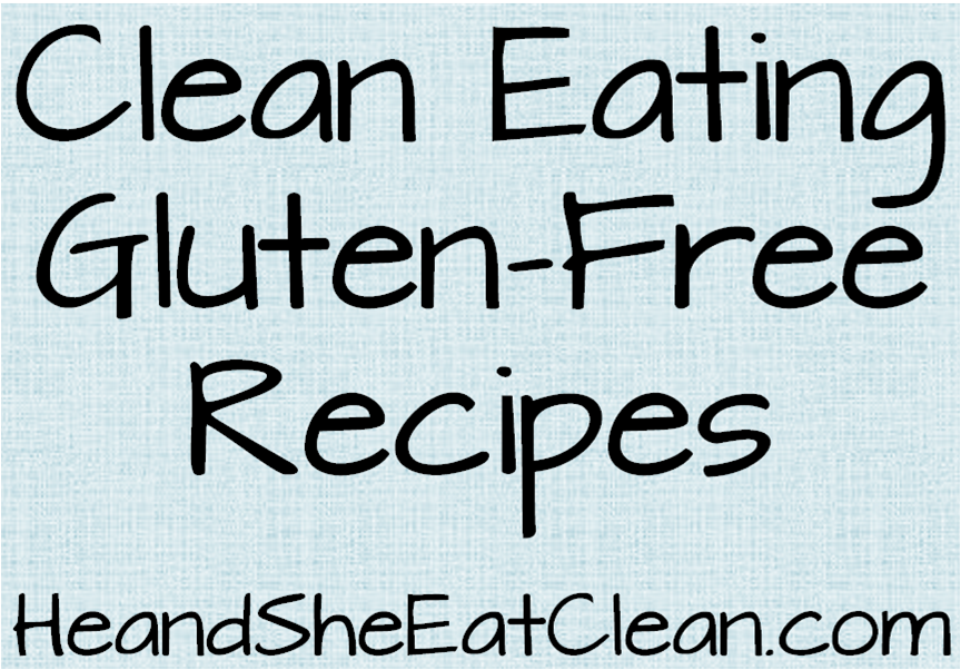 gluten_free_clean_eating_recipes_he_and_she_eat_clean.png