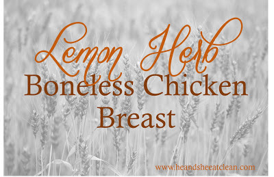 lemon-herb-boneless-chicken-breast-recipe-clean-healthy-marinate-marinade-he-she-eat-clean-dinner-lunch.jpg
