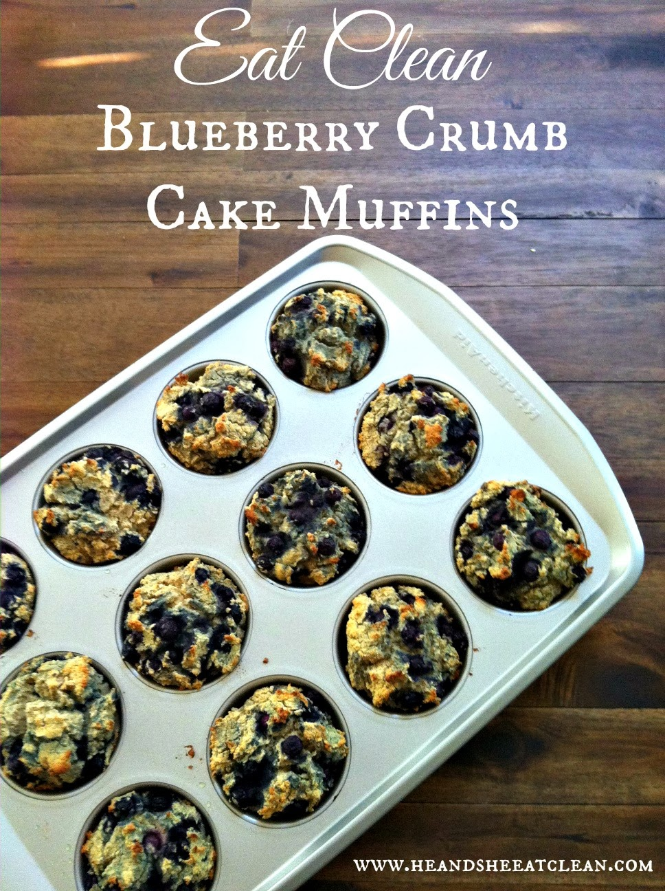Eat Clean Recipe: Blueberry Crumb Cake Muffins | He and She Eat Clean