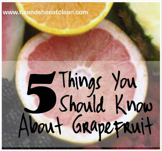 5-things-you-should-know-about-grapefruit-benefits-good-for-you-fat-burner-vitamin-c-rev-metabolism-jump-start-he-she-eat-clean.jpg