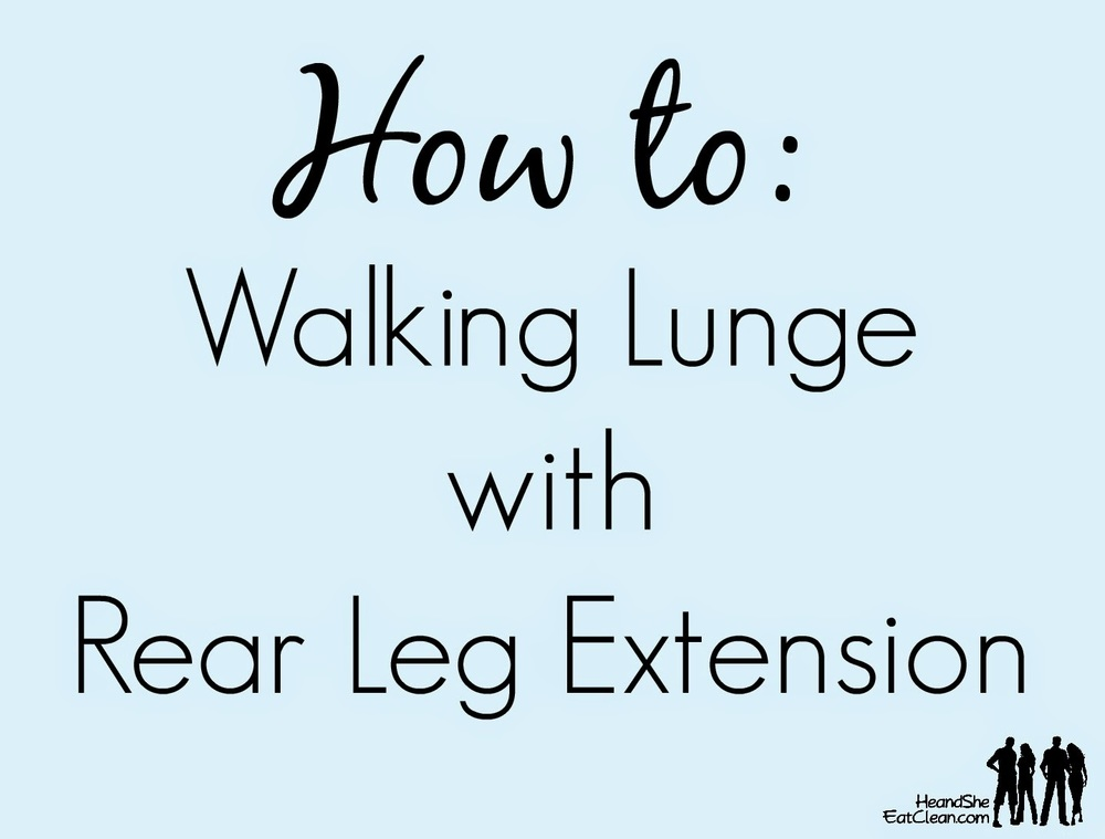 How-to-walking-lunges-with-rear-back-leg-extension-proper-form-he-she-eat-clean-video-demonstration-b.jpg