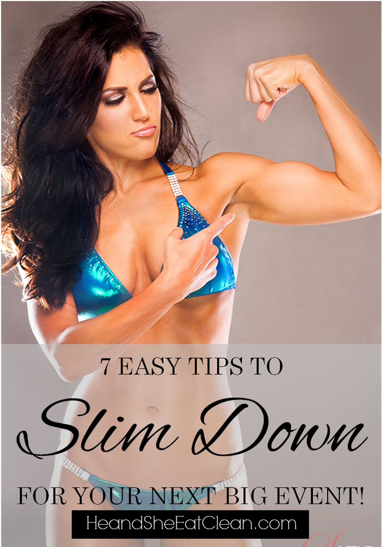 7 Easy Tips to SLIM DOWN for your Next Big Event!