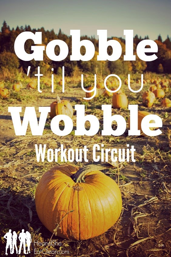Gobble 'Til You Wobble | No Equipment - At Home Workout Circuit | He and She Eat Clean