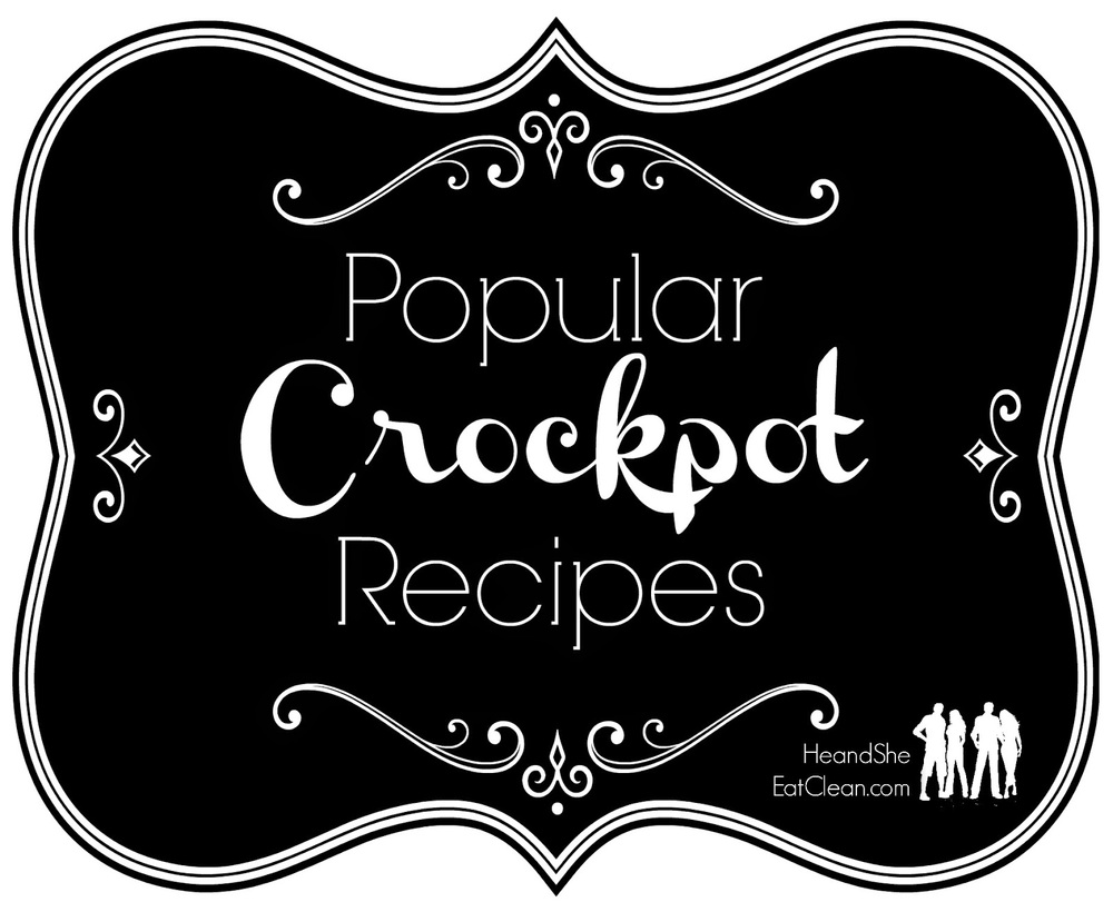 crockpot-slow-cooker-most-popular-recipes-he-and-she-eat-clean-healthy-diet.jpg