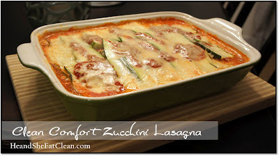 Clean Eat Recipe :: Clean Comfort Zucchini Lasagna | He and She Eat Clean