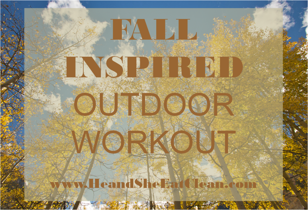 fall-inspired-outdoor-workout-he-and-she-eat-clean-cardio-hiit-healthy-cool-weather-.png