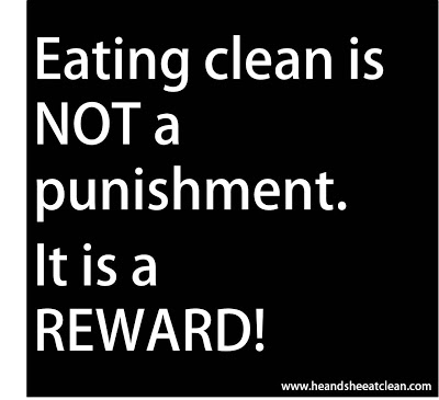 Eating_clean_is_not_a_punishment_it_is_a_reward_he_and_she_eat_clean.jpg