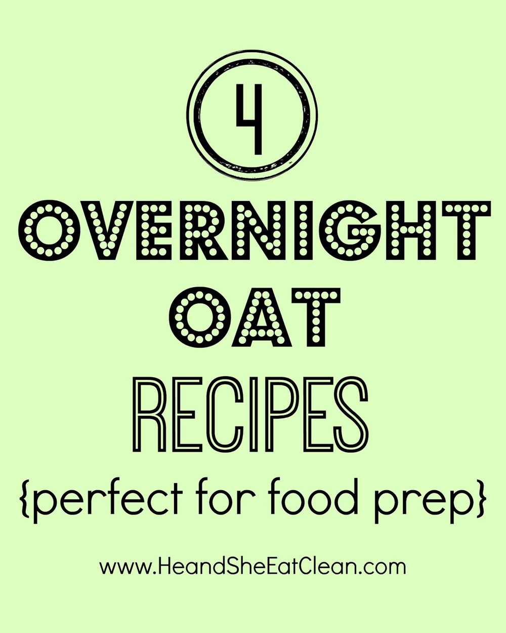 4 Overnight Oat Recipes {Perfect For Food Prep} | He and She Eat Clean