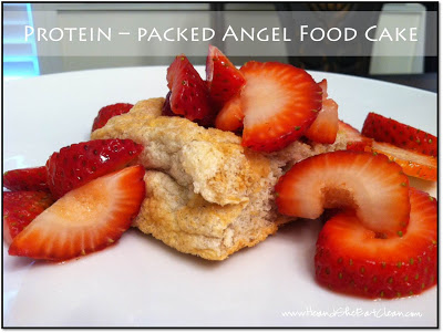 Clean Eat Recipe: Protein-Packed Angel Food Cake | He and She Eat Clean